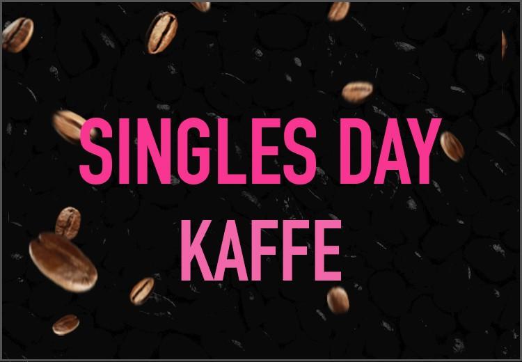 Singles Day - kaffe