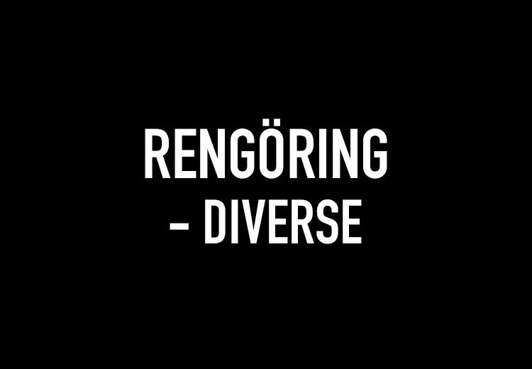 Rengöring - diverse